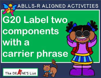 ABLLS-R ALIGNED ACTIVITIES G20 Label two components with
