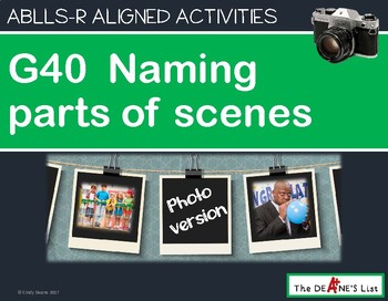 ABLLS-R ALIGNED ACTIVITIES G40 Naming parts of scenes- Pho