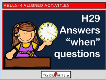 "ABLLS-R  ALIGNED ACTIVITIES H29 Answer ""when"" questions"