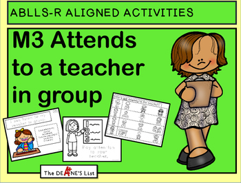 ABLLS-R ALIGNED ACTIVITIES M3 Attends to a teacher in group