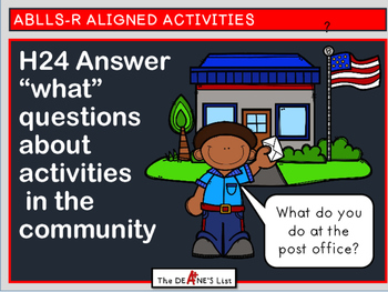"ABLLS-R  ALIGNED H24 Answer ""what"" questions about activit"
