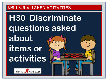 ABLLS-R  ALIGNED H30 Discriminate questions asked about it