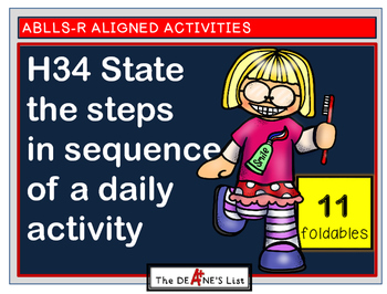 ABLLS-R ALIGNED  H34 State the steps in sequence of a d