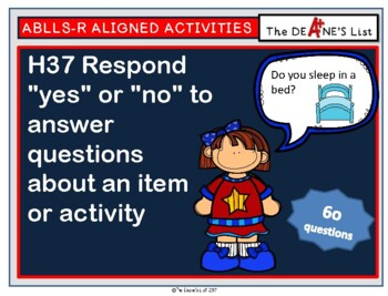 ABLLS-R ALIGNED H37 Answer yes/no questions about an item