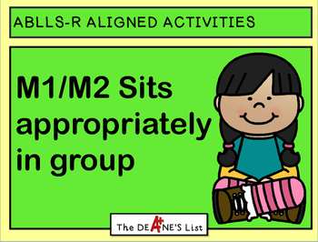 ABLLS-R ALIGNED ACTIVITIES M1/M2 Sits appropriately in group