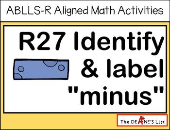 "ABLLS-R ALIGNED MATH ACTIVITIES R27 Identify & label ""minus"""