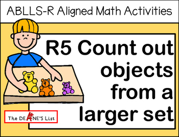 ABLLS-R ALIGNED MATH ACTIVITIES R5 Count out objects from