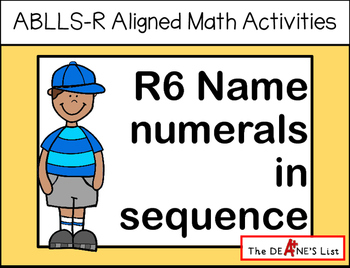 ABLLS-R ALIGNED MATH ACTIVITIES R6 Name numerals in sequence