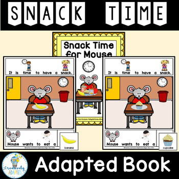 ADAPTED BOOK-Back to School Snack Time (PreK-2/SPED/ELL)