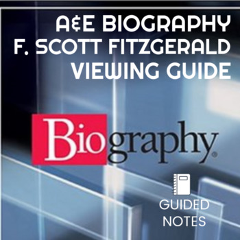 A&E Biography F. Scott Fitzgerald - Guided Notes Viewing Guide