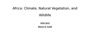 AFRICA: CLIMATE, NATURAL VEGETATION AND WILDLIFE