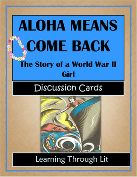 ALOHA MEANS COME BACK The Story of a WWII Girl - Discussion Cards