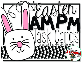 AM PM Task Cards: Easter Math