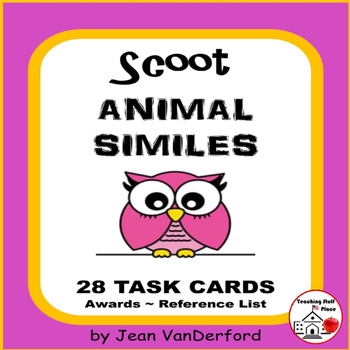 ANIMAL SIMILES | TASK CARDS | Review Similes | LIST | SCOO