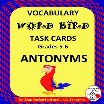 WORD BIRD ANTONYMS | Vocabulary Task Cards | 40 Antonyms |