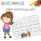 ANTONYMS (color each pair a different color)