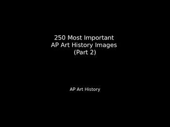 AP Art History 250 Most Important Art Images - Part 2