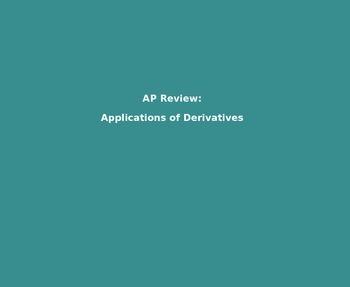 AP Calculus - AP Practice Applications of Derivatives Powe