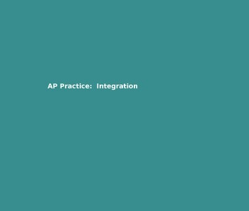 AP Calculus - AP Practice Basic Integration PowerPoint pre