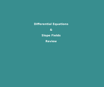 AP Calculus Differential Equations Slope Fields Review Pow
