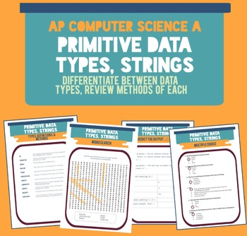 AP Computer Science Primitive Data, Strings Activity Packet