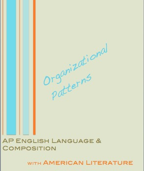 AP English Language and Composition:  Organizational Patte
