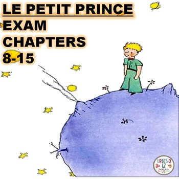 AP FRENCH: LE PETIT PRINCE EXAM CHAPTERS 8-15