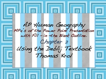AP Human Geography Chapter 2 MP4s of Power Points & Fill i
