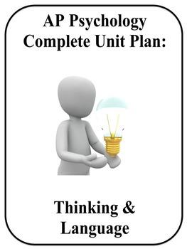 AP Psychology Complete Unit Plan Thinking and Language