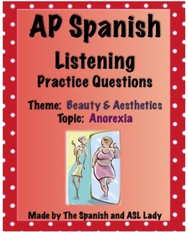 AP Spanish Listening - Beauty & Aesthetics - Anorexia - TEST PREP