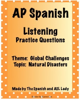 AP Spanish Listening - Global Challenges - Natural Disaste