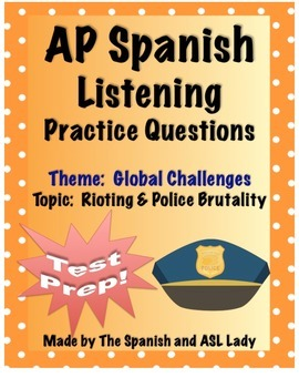 AP Spanish Listening - Global Challenges - Riots & Police