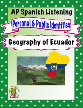 AP Spanish Listening - Identities - Geography of Ecuador -