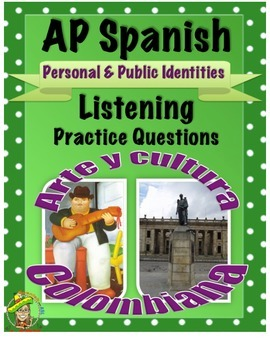 AP Spanish Listening - Personal & Public Identities - Colo