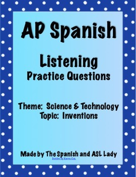 AP Spanish Listening - Science & Technology - Inventions -