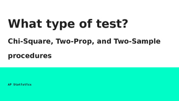 AP Statistics - Choosing an Inference Procedure (Chi-Squar
