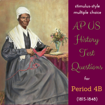 AP US History Stimulus-Style Test Bank for Period 4, Pt II