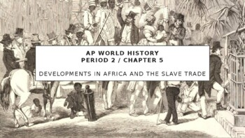 AP World History - Lecture 21 - Africa and the Atlantic Sl