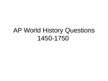 AP World History Questions:1450-1750