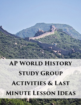 AP World History Study Group Activities & Last Minute Less