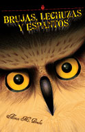 Brujas, lechuzas y espantos / Witches, Owls and Spooks