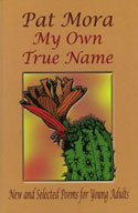 My Own True Name: New and Selected Poems for Young Adults,