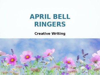 APRIL BELL RINGERS with IMAGES / Creative Writing Prompts