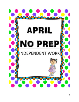 APRIL- NO PREP Independent Work