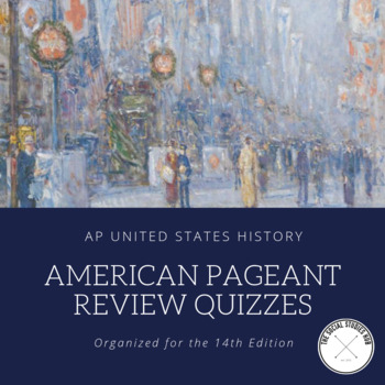 APUSH American Pageant Review Quizzes (14th Edition)