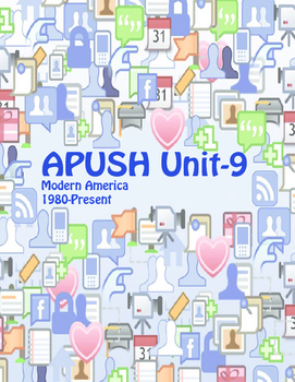 APUSH Unit 9 Modern America (includes study aids & current