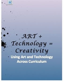 ART + Technology = CREATIVITY: Resources for Every Grade &