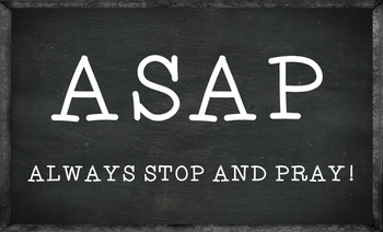 ASAP ALWAYS STOP AND PRAY Printable Chalkboard Sign
