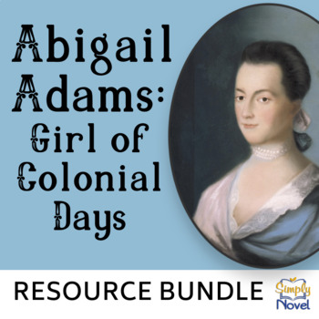 Abigail Adams: Girl of Colonial Days Common Core Reading C