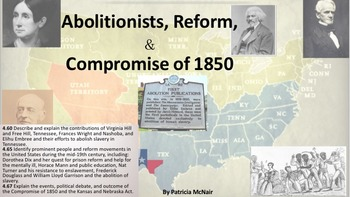 Abolition, Reform, Compromise of 1850 (4.60, 4.65, 4.67)